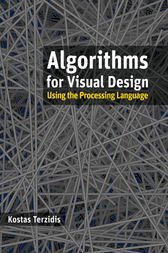 Algorithms for Visual Design Using the Processing Language by Kostas Terzidis
