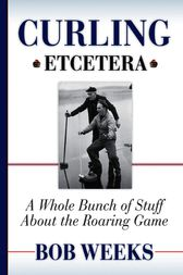 Curling, Etcetera by Bob Weeks