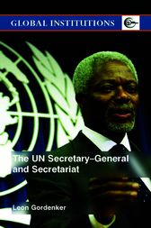 The UN Secretary-General and Secretariat by Leon Gordenker