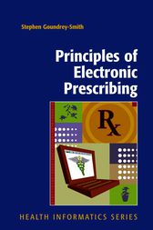 Principles of Electronic Prescribing by Stephen Goundrey-Smith