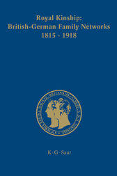 Royal Kinship. Anglo-German Family Networks 1815-1918 by Clarissa Campbell Orr