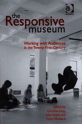 The Responsive Museum by Vicky Woollard