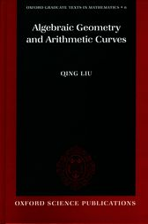 Algebraic Geometry and Arithmetic Curves by Qing Liu