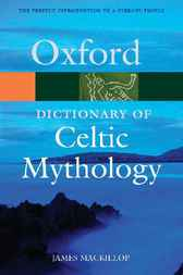 A Dictionary of Celtic Mythology by James MacKillop