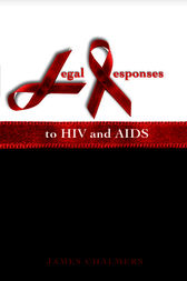 Legal Responses to HIV and AIDS by James Chalmers