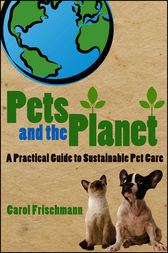 Pets and the Planet by Carol Frischmann