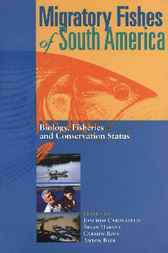 Migratory Fishes of South America by Joachim Carolsfield