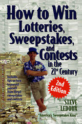 How to Win Lotteries, Sweepstakes, and Contests in the 21st Century by Steve Ledoux