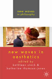 New Waves in Aesthetics by Kathleen Stock