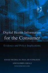 Digital Health Information for the Consumer by David Nicholas
