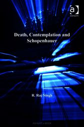 Death, Contemplation and Schopenhauer by R Raj Singh