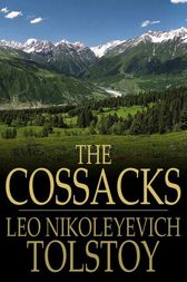 The Cossacks by Leo Nikoleyevich Tolstoy