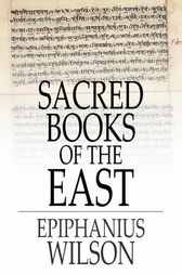 Sacred Books of the East by Epiphanius Wilson