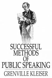 Successful Methods of Public Speaking by Grenville Kleiser