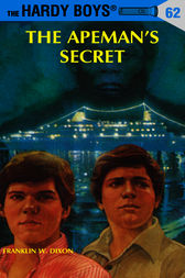 Hardy Boys 62: The Apeman's Secret by Franklin W. Dixon
