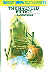 Nancy Drew 15: The Haunted Bridge by Carolyn Keene