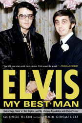 Elvis: My Best Man by George Klein