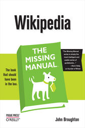 Wikipedia: The Missing Manual by John Broughton
