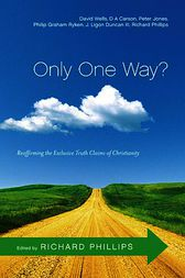 Only One Way? by Richard D. Phillips