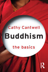 Buddhism: The Basics by Cathy Cantwell