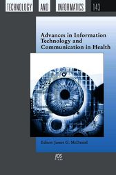 Advances in Information Technology and Communication in Health by J.G. McDaniel