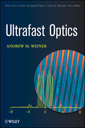 Ultrafast Optics by Andrew Weiner