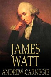 James Watt by Andrew Carnegie