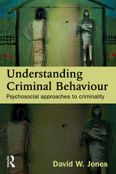 Understanding Criminal Behaviour by David W Jones