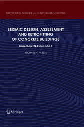 Seismic Design, Assessment and Retrofitting of Concrete Buildings by Michael N Fardis