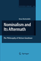 Nominalism and Its Aftermath: The Philosophy of Nelson Goodman by Dena Shottenkirk