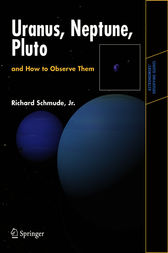 Uranus, Neptune, and Pluto and How to Observe Them by Jr. Schmude