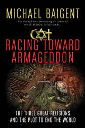 Racing Toward Armageddon by Michael Baigent