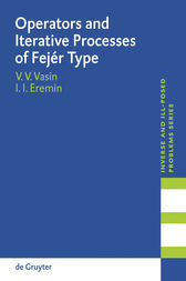 Operators and Iterative Processes of Fejér Type by Vladimir V Vasin