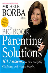 The Big Book of Parenting Solutions by Michele Borba