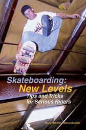 Skateboarding: New Levels by Doug Werner