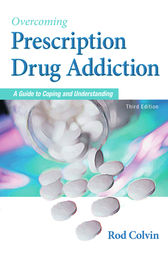 Overcoming Prescription Drug Addiction by Rod Colvin