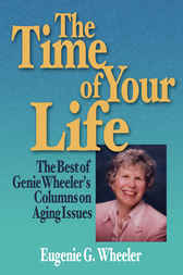The Time of Your Life by Eugenie G. Wheeler