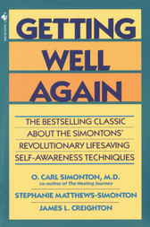 Getting Well Again by O. Carl Md Simonton