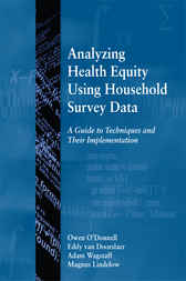 Analyzing Health Equity Using Household Survey Data by Owen O'Donnell