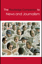 The Routledge Companion to News and Journalism by Stuart Allan