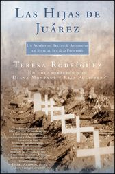 Las Hijas de Juarez (Daughters of Juarez) by Teresa Rodriguez