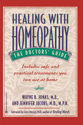 Healing with Homeopathy by Wayne B. Jonas