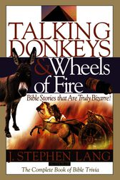 Talking Donkeys and Wheels of Fire by J. Stephen Lang