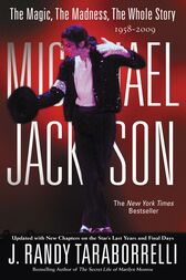 Michael Jackson: The Magic, The Madness, The Whole Story, 1958-2009 by J. Randy Taraborrelli