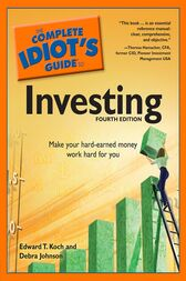 The Complete Idiot's Guide to Investing, 4th Edition by Debra Johnson