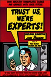 Trust Us, We're Experts PA by Sheldon Rampton