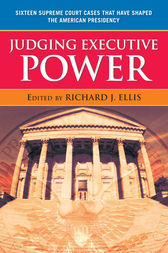 Judging Executive Power by Richard J. Ellis