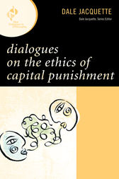Dialogues on the Ethics of Capital Punishment by Dale Jacquette