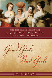 Good Girls, Bad Girls by T. J. Wray