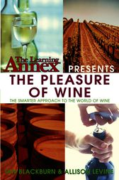 The Learning Annex Presents The Pleasure of Wine by The Learning Annex;  Ian Blackburn;  Allison Levine